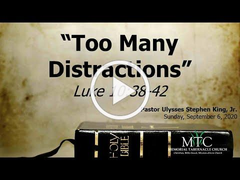 "Sermon: ""Too Many Distractions"" (Luke 10:38-42)"