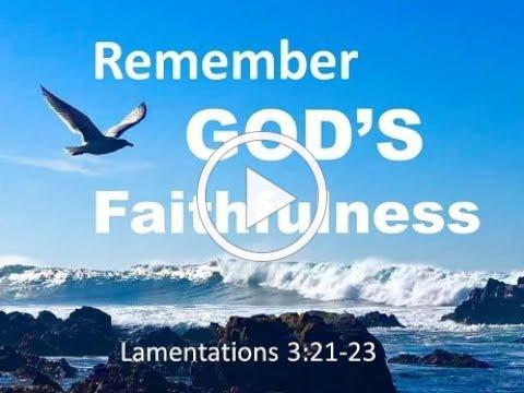 Remember God's Faithfulness