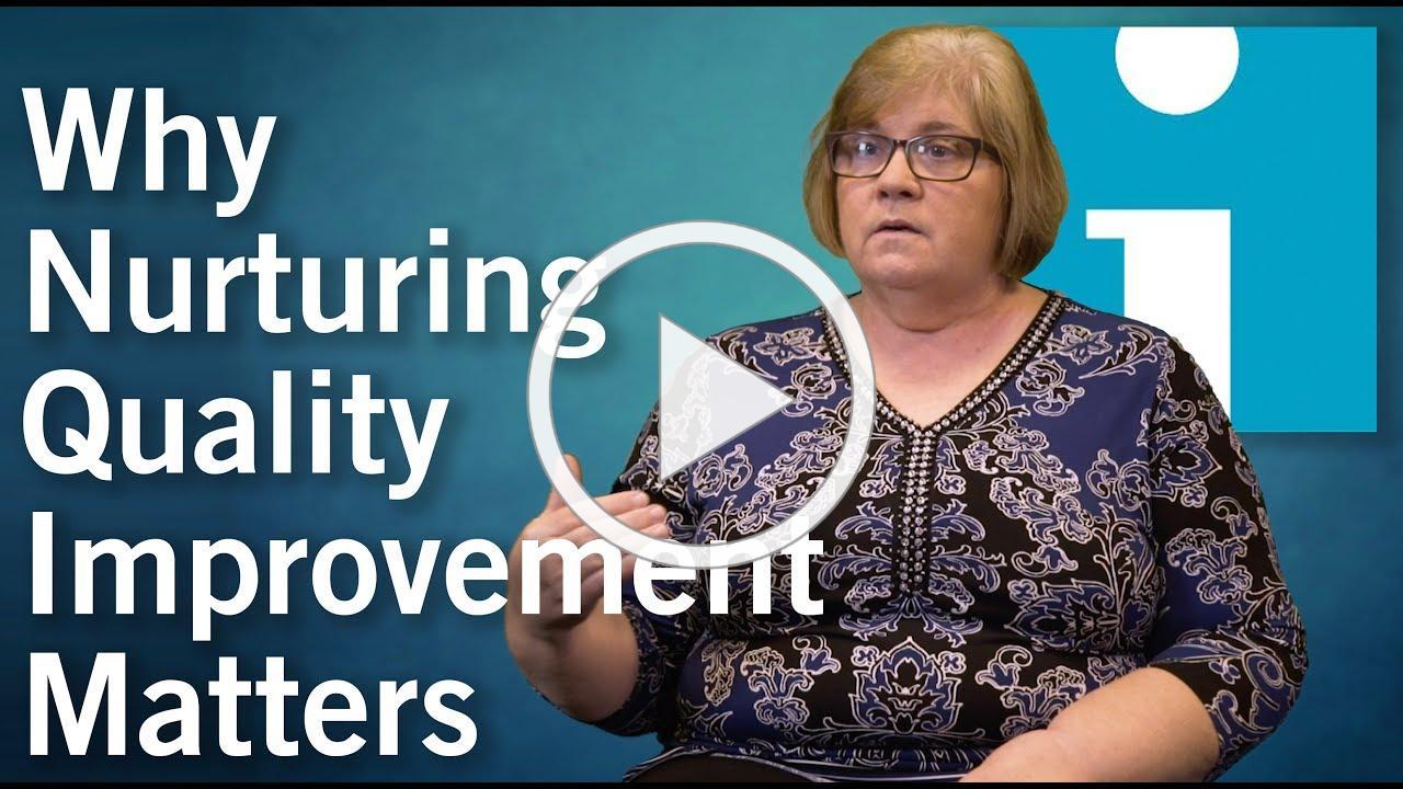 Why Nurturing Quality Improvement Matters