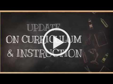 Curriculum and Instruction Update