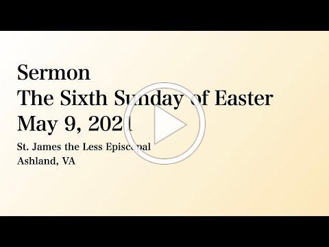 Easter 6 2021 SERMON alone