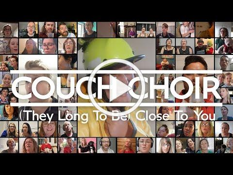 Couch Choir - (They Long To Be) Close To You