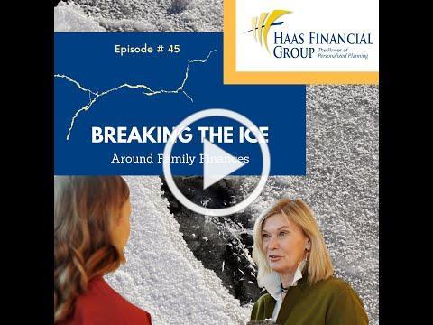 Ep # 45: Breaking The Ice Around Family Finances