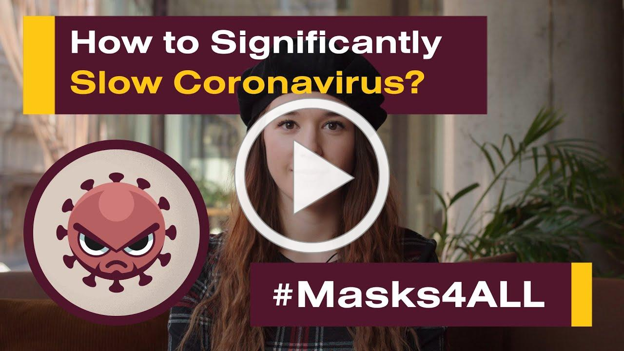 How to Significantly Slow Coronavirus? #Masks4All (Creative Commons license, feel free to share)