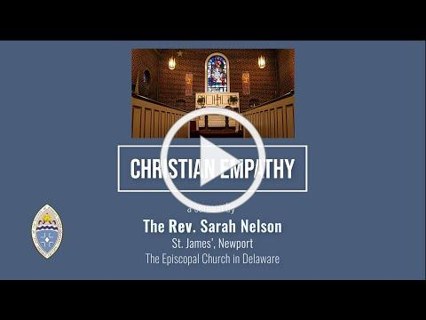 Christian Empathy - A sermon by the Rev. Sarah Nelson