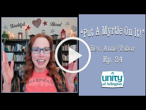 """02.05.2021 """"Put A Myrtle On It!"""" Ep. 24 by Rev. Anne Tabor"""
