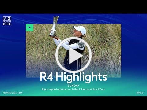 AIG Women's Open | Round Four Highlights: Popov wins