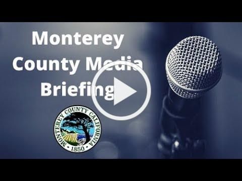 Monterey County COVID19 Media Briefing