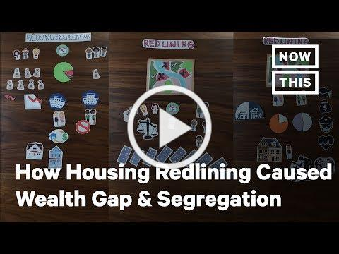 How Housing Redlining Contributed to the Racial Wealth Gap and Segregation   NowThis