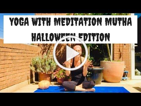 YOGA HALLOWEEN EDITION | YOGA with MEDITATION MUTHA