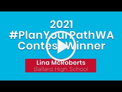 2021 #PlanYourPathWA Contest Winner (Lina)