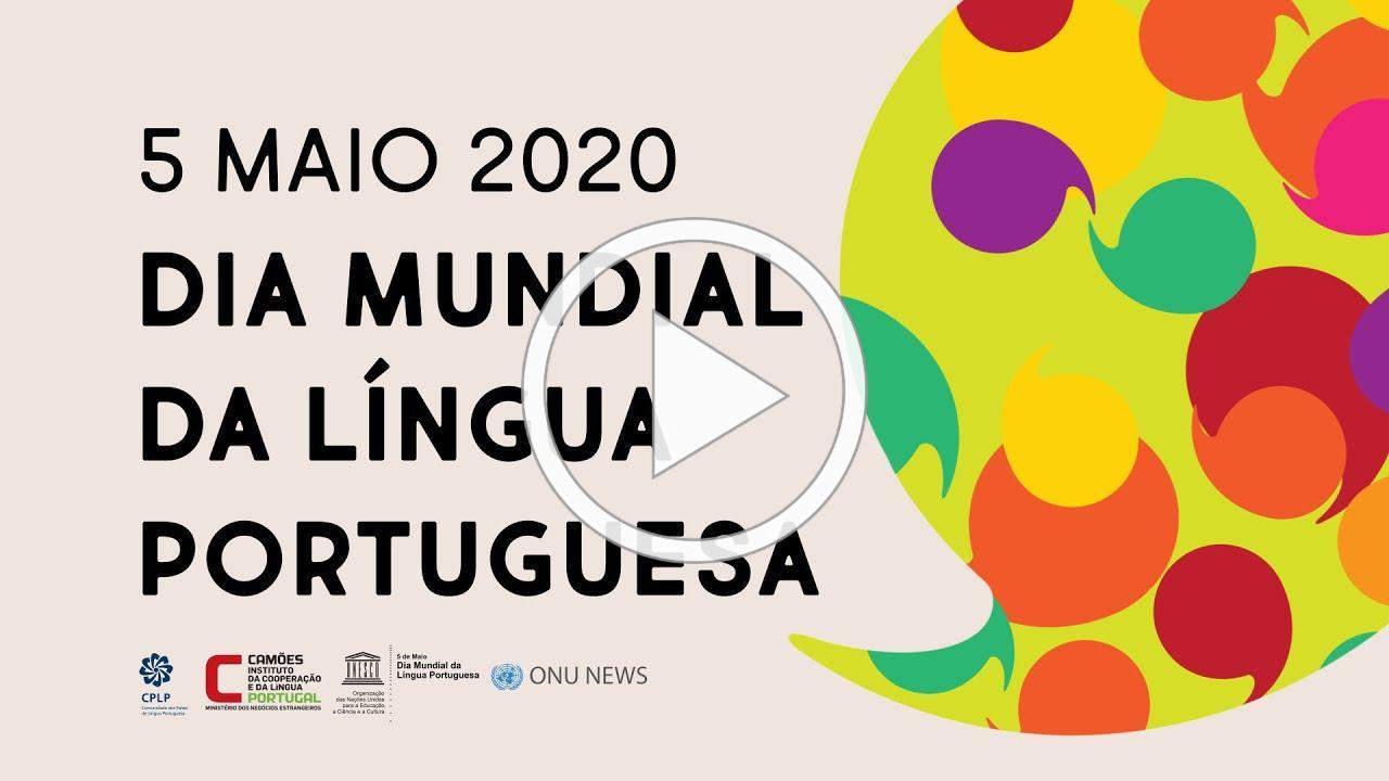 Dia Mundial da Língua Portuguesa - 5 MAIO 2020