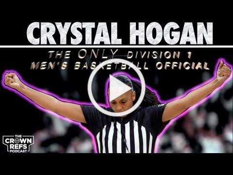 Crystal Hogan | The Crown Refs Podcast 108 | The only Female Division 1 Men's Official | Compton, CA