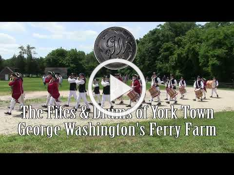 The Fifes & Drums of York Town at George Washington's Ferry Farm