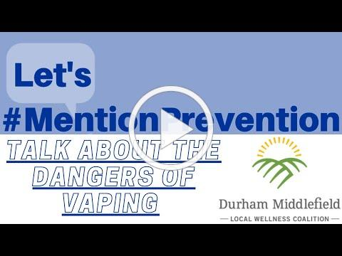 #MentionPrevention - Talk About The Dangers Of Vaping