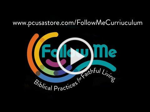 Follow Me: Biblical Practices for Faithful Living Overview