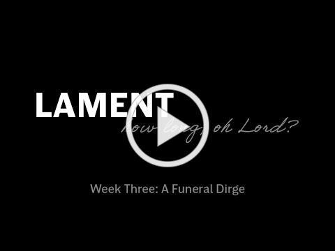 Lament, Week Three