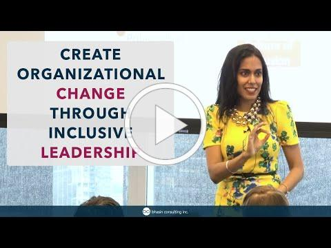 Create Organizational Change Through Inclusive Leadership