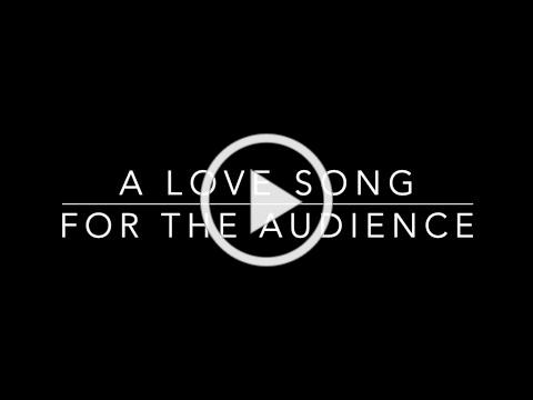 Love Song for the Audience