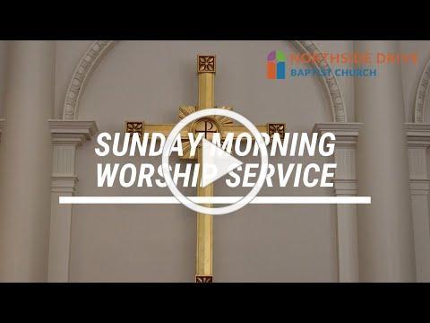Sunday Morning Worship with Northside Drive Baptist Church (Aug. 16, 2020)