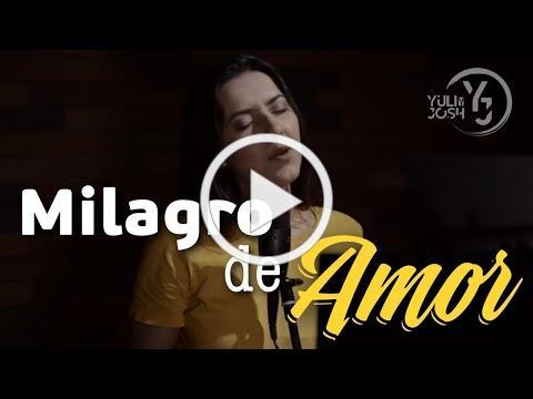 Milagro de Amor - Betsaida - YULI Y JOSH - Cover - Música Católica