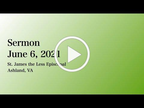 The Sermon from Year B Proper 5, 6 June 2021