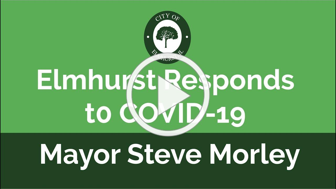 ELMHURST RESPONDS TO COVID 19: Featuring Mayor Steve Morley