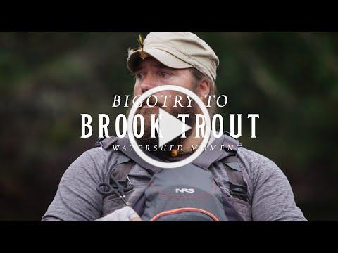 Bigotry to Brook Trout: A Watershed Moment (fly fishing film)