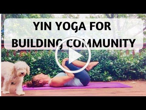 YIN YOGA FOR BUILDING COMMUNITY - YOGA WITH MEDITATION MUTHA