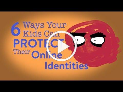 6 Ways Your Kids Can Protect Their Online Identities