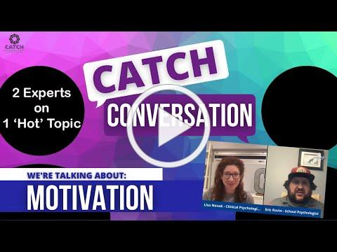 CATCH Conversation: Where in the World is My Kid's Motivation?