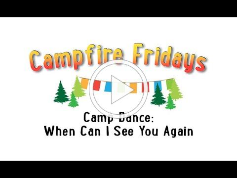 Campfire Fridays Dance: When Can I See You Again