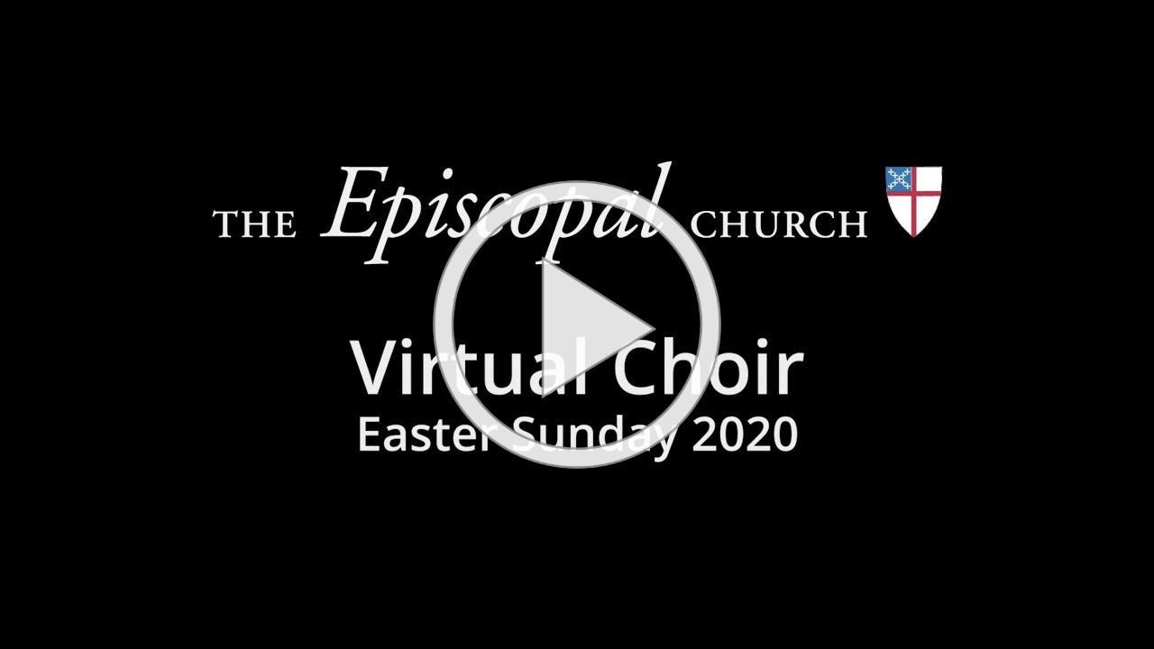 The Strife is O'er - The Episcopal Church Virtual Choir and Orchestra