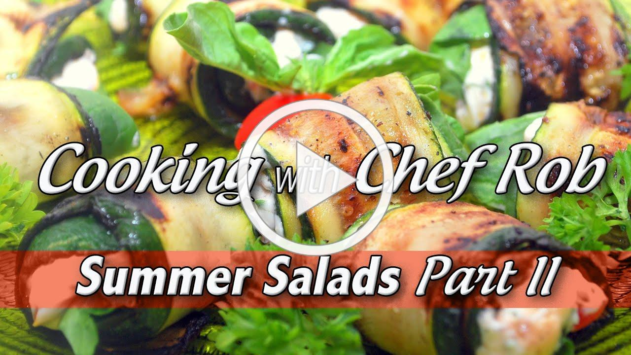 Cooking with Chef Rob - Healthy and Simple Salads (Part II)