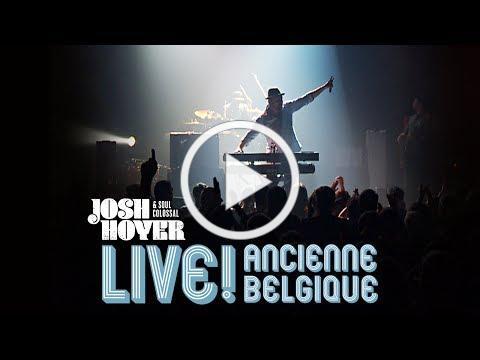 Josh Hoyer & Soul Colossal - Make Time For Love - Live! Ancienne Belgique