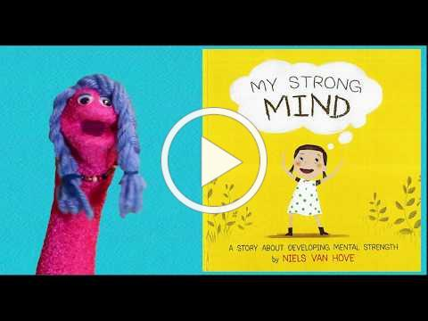 Read Aloud   My Strong Mind   Social Emotional Videos for Kids   Books for Kids   Kids Books