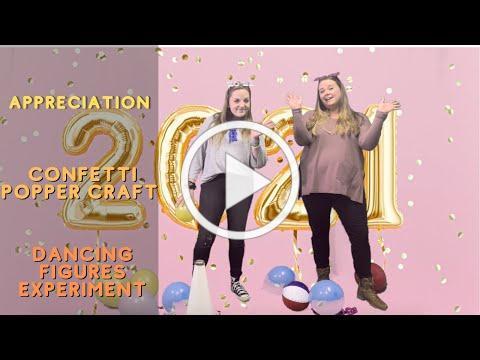 AMPED 1.3.2020 | Appreciation, Confetti Popper Craft & Dancing Figure Experiment!