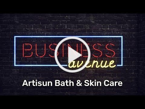 Business Avenue: Artisun Bath & Skin Care