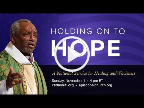 November 1, 2020: Holding onto Hope: A National Service for Healing and Wholeness