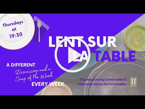 Lent Sur La Table for 2021: An Invitation to Share in Meditations and Meals