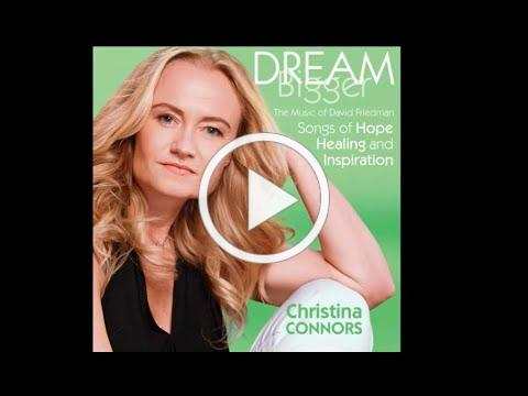 Christina Connors - Dream Bigger (Music by David Friedman)
