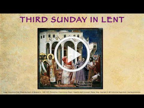 Third Sunday in Lent - March 8, 2021