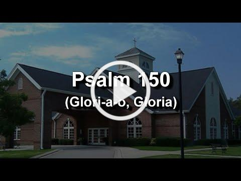 "A Very Contemporary Psalm 150 - From Pinehurst UMC ""Connections"" Praise Band member Winslow Stillman"
