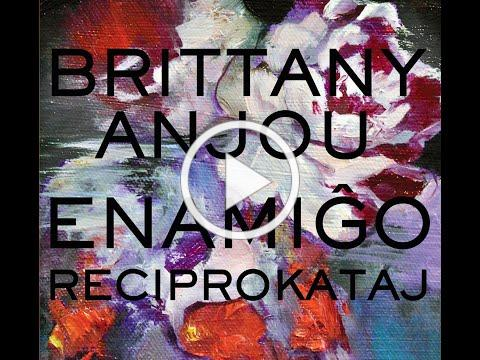 Brittany Anjou - Enamiĝo Reciprokataj (Origin Records) - album video EPK