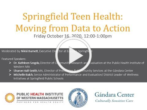 Springfield Teen Health: Moving from Data to Action (10/16/2020 Webinar Recording)