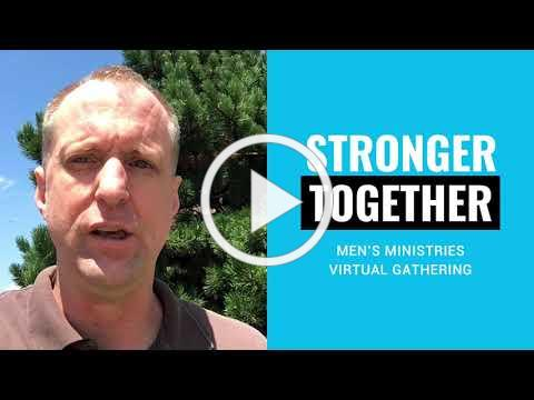 Stronger Together: Men's Ministries Virtual Gathering - Tim Cripps