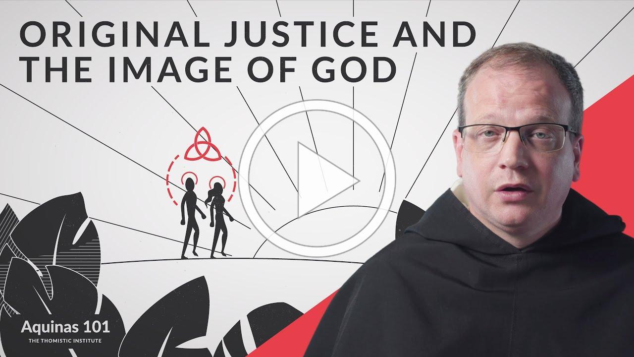 The Image of God and Original Justice (Aquinas 101)