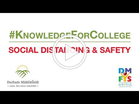 #KnowledgeForCollege: SOCIAL DISTANCING & SAFETY