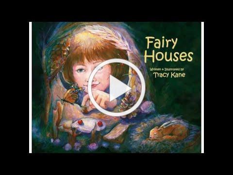 Fairy Houses by Tracy Kane Read Aloud