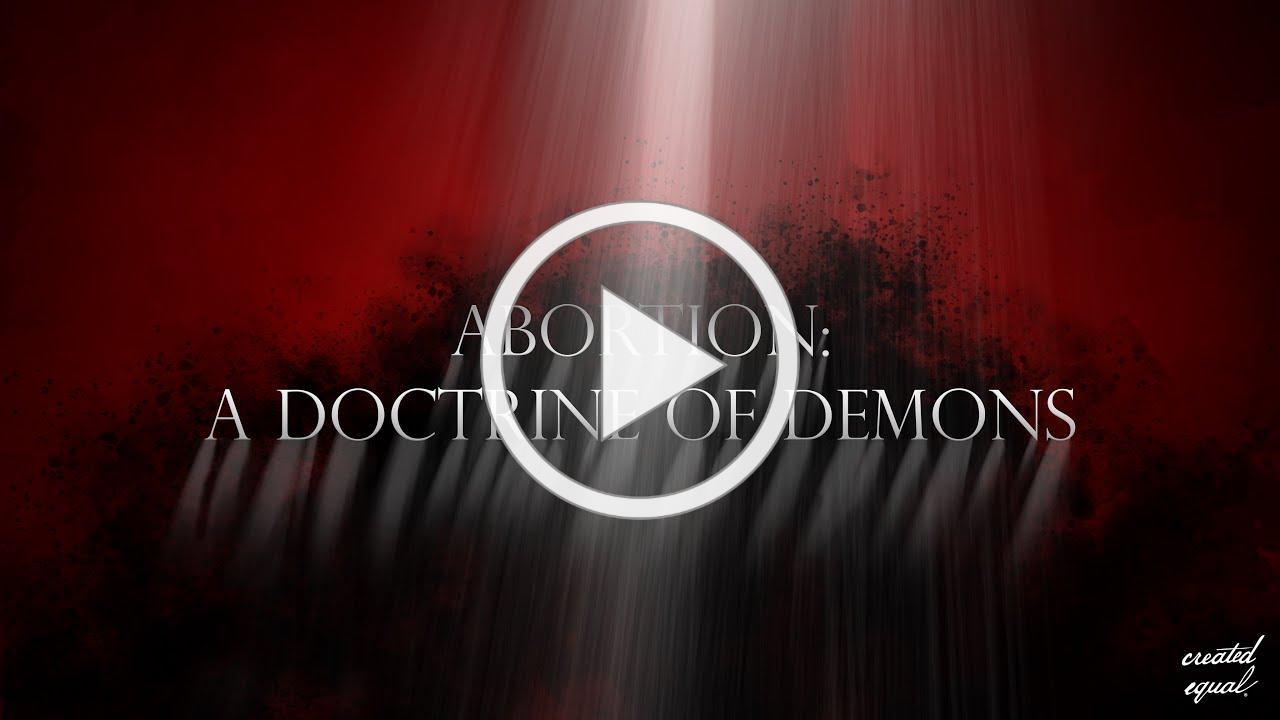 (BANNED VIDEO) Abortion: A Doctrine of Demons | Full Short Film